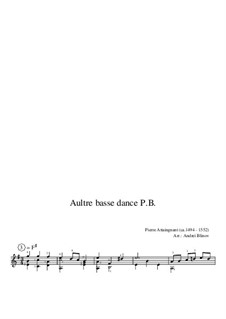 Aultre basse dance P.B.: Aultre basse dance P.B. by Pierre Attaingnant