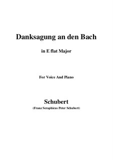 No.4 Danksagung an den Bach (A Song of Thanks to the Brook): For voice and piano (E flat Major) by Franz Schubert