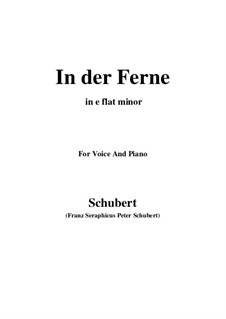 No.6 In der Ferne (In the Distance): For voice and piano (e flat minor) by Franz Schubert