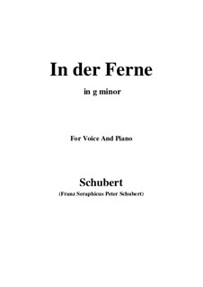 No.6 In der Ferne (In the Distance): For voice and piano (g minor) by Franz Schubert
