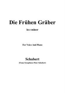 Die frühen Gräber (The Early Graves), D.290: E minor by Franz Schubert