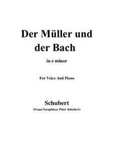 No.19 Der Müller und der Bach (The Miller and the Brook): For voice and piano (e minor) by Franz Schubert