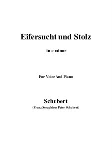 No.15 Eifersucht und Stolz (Jealousy and Pride): For voice and piano (e minor) by Franz Schubert