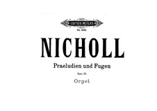Six Preludes and Fugues for Organ, Op.33: No.1-3 by Horace Wadham Nicholl