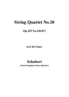 String Quartet No.10 in E Flat Major, D.87 Op.125 No.1: Full score, parts by Franz Schubert