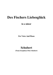 Des Fischers Liebesglück (The Fisherman's Luck in Love), D.933: For voice and piano (a minor) by Franz Schubert