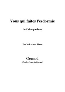 Faust: Vous qui faites l'endormie (f sharp minor) by Charles Gounod