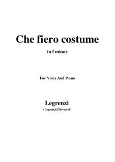 Che fiero costume: For voice and piano (f minor) by Giovanni Legrenzi