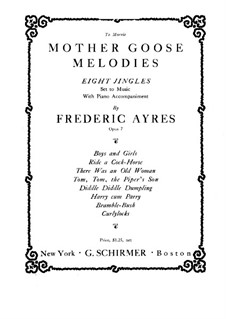 Mother Goose Melodies for Voice and Piano, Op.7: Mother Goose Melodies for Voice and Piano by Frederic Ayres