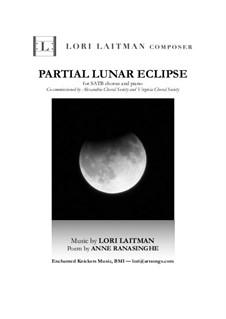 Partial Lunar Eclipse - for SATB with piano (priced for 10 copies): Partial Lunar Eclipse - for SATB with piano (priced for 10 copies) by Lori Laitman