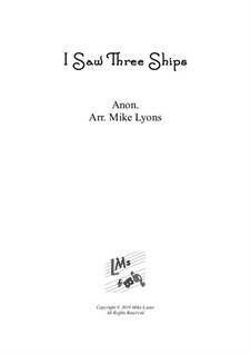 I Saw Three Ships: For saxophone quintet by folklore