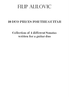 4 Guitar Duo Sonatas: 4 Guitar Duo Sonatas by Filip Alilovic