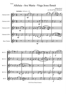 Alleluia - Ave Maria - Virga Jesse floruit: For clarinet quintet (4 B flats and 1 bass) by William Byrd