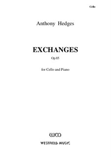 Exchanges for Cello and Piano, Op.85: Solo part by Anthony Hedges