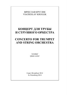 Concerto for trumpet and string orchestra, Op.41: Piano score and solo part by Vyacheslav Kruglik