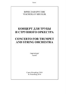 Concerto for trumpet and string orchestra, Op.41: Full score, parts and solo part by Vyacheslav Kruglik