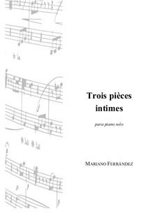 Three intimate pieces: Three intimate pieces by Mariano Ferrandez
