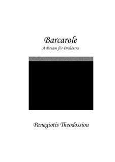 Barcarole 'A Dream' for Orchestra, Op.8: Barcarole 'A Dream' for Orchestra by Panagiotis Theodossiou
