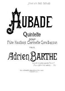 Aubade for Woodwind Quintet: Parts by Adrien Barthe