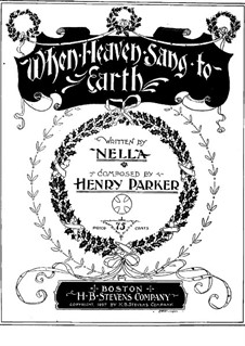 When Heaven Sang to Earth: In B Flat Major by Henry Parker