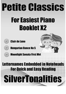 Petite Classics for Easiest Piano Booklet X2: Petite Classics for Easiest Piano Booklet X2 by Claude Debussy, Johannes Brahms, Ludwig van Beethoven