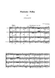 Pizzicato Polka: For string quartet - score and parts by Johann Strauss (Sohn)