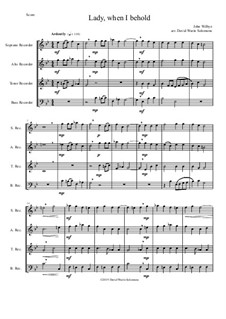 Lady, when I behold: For recorder quartet by John Wilbye