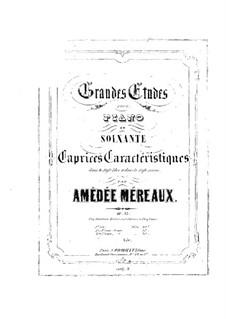 Grandes études pour piano en soixante caprices caractéristiques, Op.63: Etudes No.49-60 by Amédée Méreaux