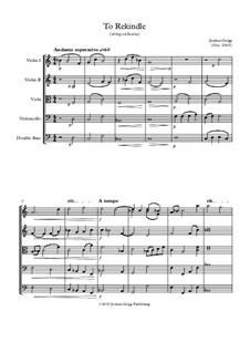 To Rekindle (string orchestra): To Rekindle (string orchestra) by Jordan Grigg
