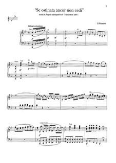 Tancredi: Se ostinata ancor non cedi by Gioacchino Rossini