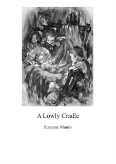 A Lowly Cradle: A Lowly Cradle by Suzanne Munro
