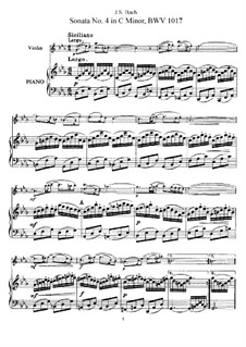 Sonata for Violin and Harpsichord No.4 in C Minor, BWV 1017: Arrangement for violin and piano by Johann Sebastian Bach