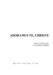 Adoramus te, Christe: Adoramus te, Christe by Felice Anerio