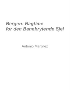 Rags of the Red-Light District, Nos.36-64, Op.2: No.63 Bergen: Ragtime for the Pioneering Soul by Antonio Martinez