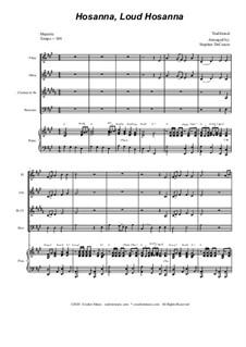 Hosanna, Loud Hosanna: For woodwind quartet - piano accompaniment by Unknown (works before 1850)