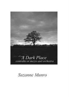 A Dark Place: For contralto or mezzo and strings by Suzanne Munro