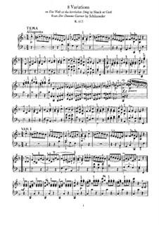 Eight Variations on 'Ein Weib ist das herrlichste Ding' from 'Der dumme Gartner' by B. Schack, K.613: For piano by Wolfgang Amadeus Mozart