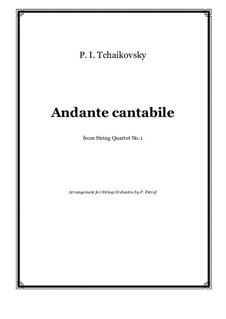 String Quartet No.1 in D Major, TH 111 Op.11: Andante cantabile, for string orchestra by Pyotr Tchaikovsky