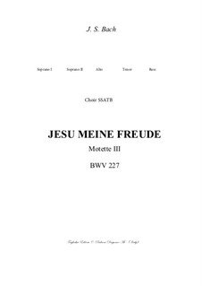 Jesu, meine Freude, BWV 227: Score for SATB and SSATB Choir - PDF file with embedded Mp3 files of the individual Parts by Johann Sebastian Bach