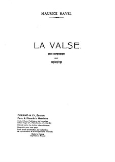 La valse. Choreographic Poem for Orchestra, M.72: Full score by Maurice Ravel