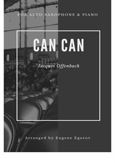 Can-Can: For alto saxophone and piano by Jacques Offenbach
