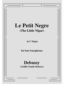 Le petit nègre (The Little Negro), L.114: For four saxophones by Claude Debussy
