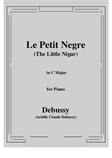 Le petit nègre (The Little Negro), L.114: For piano by Claude Debussy