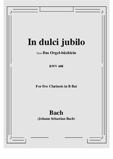 In dulci jubilo: For five clarinets by Johann Sebastian Bach