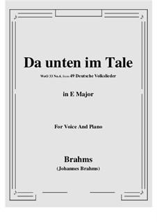 German Folk Songs, WoO 33: No.6 Da unten im Tale (E Major) by Johannes Brahms