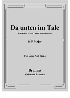 German Folk Songs, WoO 33: No.6 Da unten im Tale (F Major) by Johannes Brahms