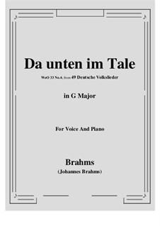 German Folk Songs, WoO 33: No.6 Da unten im Tale (G Major) by Johannes Brahms