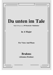 German Folk Songs, WoO 33: No.6 Da unten im Tale (A Major) by Johannes Brahms