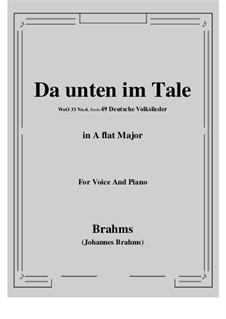 German Folk Songs, WoO 33: No.6 Da unten im Tale (A flat Major) by Johannes Brahms