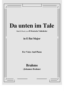 German Folk Songs, WoO 33: No.6 Da unten im Tale (E flat Major) by Johannes Brahms